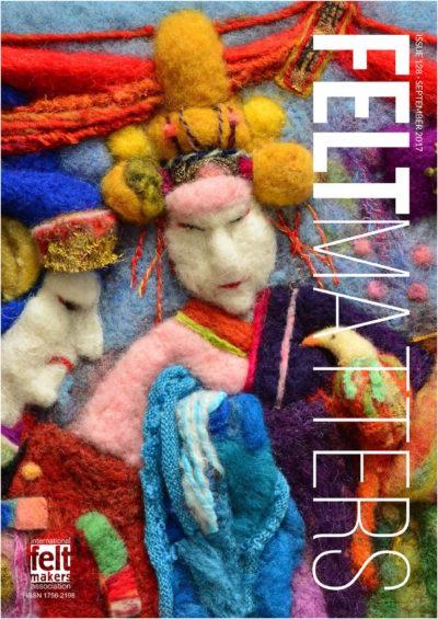 Felt Matters Issue 128 Sept 2017 - Magazine of the International Feltmakers Association