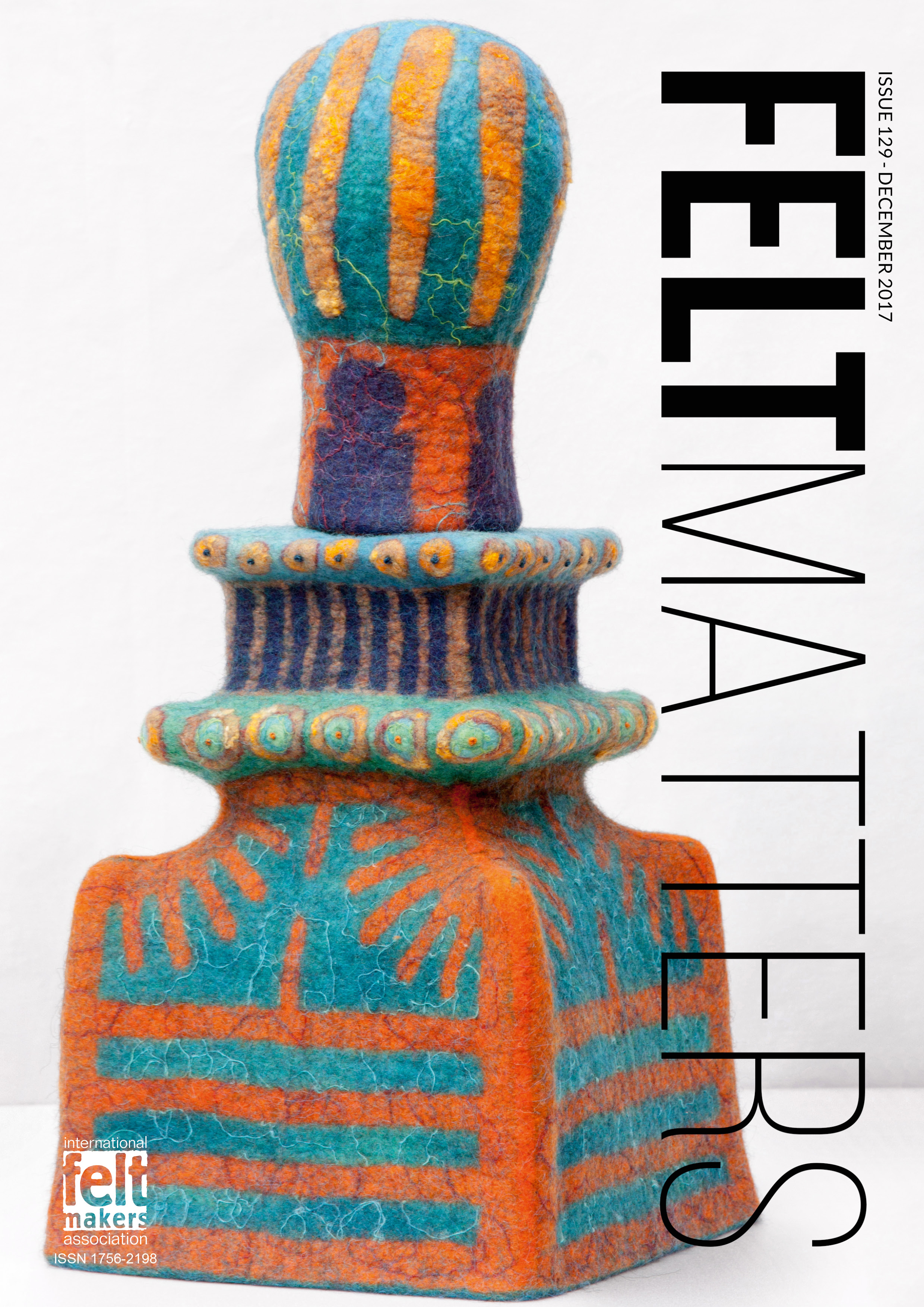 Felt Matters issue 129 Dec 2017 front cover - the Magazine of the International Feltmakers Association
