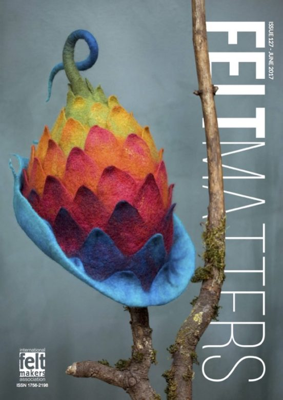 Felt Matters 127 - the journal of the International Feltmakers Association